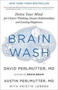 Brain Wash by David Perlmutter, MD, Austin Perlmutter, MD, with Kristen Loburg
